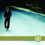 "Michael McLean - ""You Don't Know "" - Hope Hiding"
