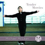"Michael McLean - ""Tender Mercies"""