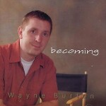 "Wayne Burton - ""Sunshine Or Shadow"" - Becoming"